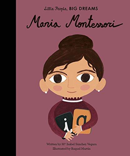 Maria Montessori (Little People, BIG DREAMS Book 28) (English Edition)