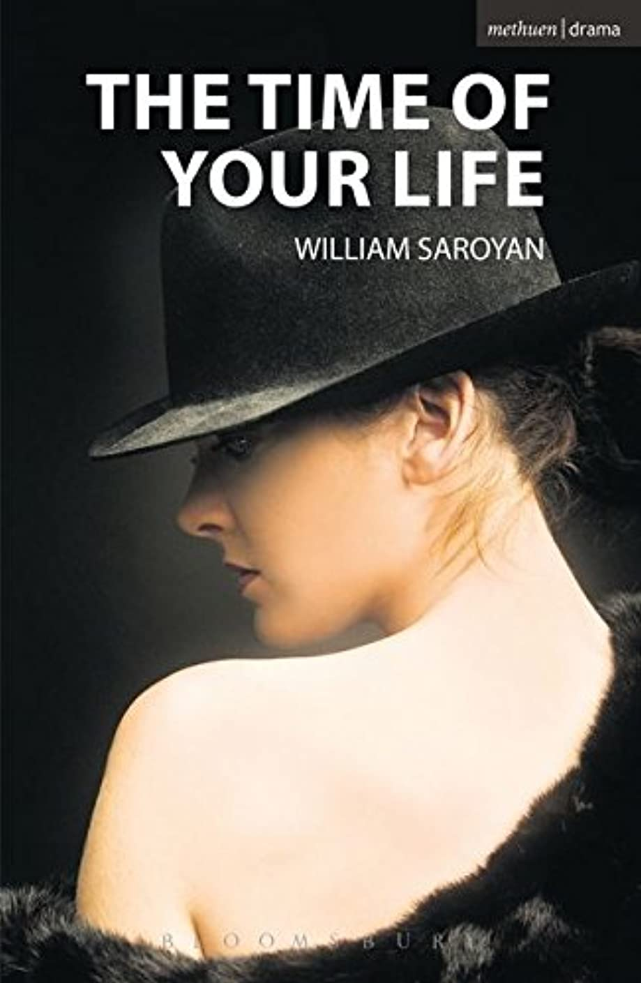 曲がった滑る取り囲むThe Time of Your Life (Methuen Drama Modern Plays)