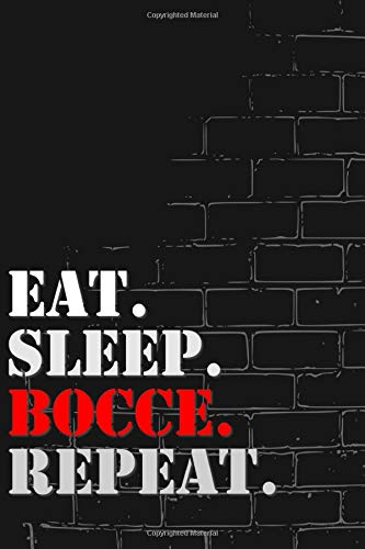 Eat. Sleep. Bocce. Repeat: Lined Notebook Journal