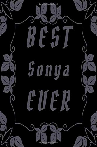 best Sonya ever: Notes Journal Lined Journal, 6 x 9, 120 Pages,Sonya...