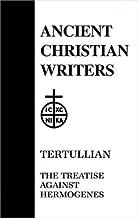 24. Tertullian: The Treatise against Hermogenes (Ancient Christian Writers)