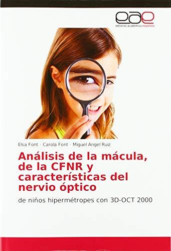 Análisis de la mácula, de la CFNR y características del nervio óptico: de niños hipermétropes con 3D-OCT 2000
