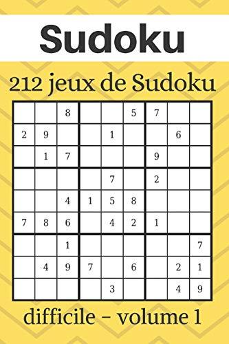Sudoku: 212 grilles de Sudoku - Niveau de difficulté: Difficile - Sudoku pour adultes - Solutions incluses - Cahier en français - volume 1 (Grilles de Sudoku en Francais, Band 1)