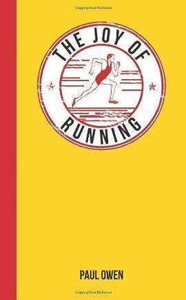 The Joy of Running by Paul Owen (2014-10-01)