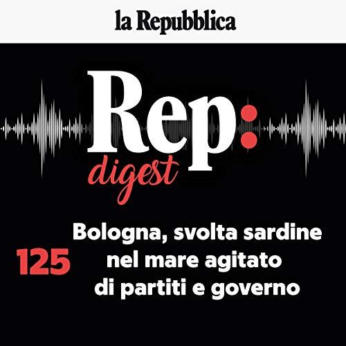 Couverture de Bologna, svolta sardine nel mare agitato di partiti e governo