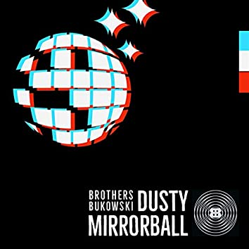 Dusty Mirrorball