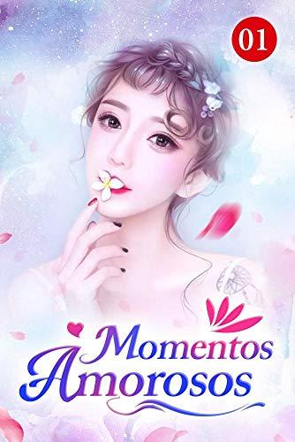 Momentos Amorosos 1: Você está morando em minha casa e comendo minha comida (Portuguese Edition)