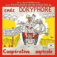 Emile Doryphore et sa coopérative agricole Les Fantaisies burlesques de Emile Doryphore