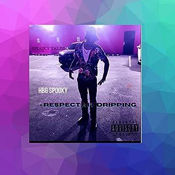 Respect My Drippin