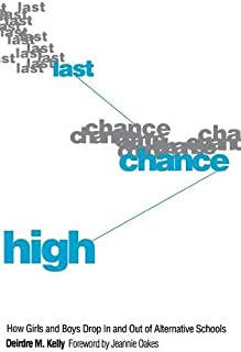 Last Chance High: How Girls and Boys Drop In and Out of Alternative Schools