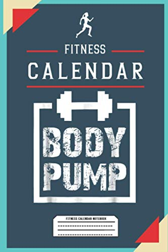 Fitness Calendar Body Pump: Funny Quotes, Design on book cover; Motivation quote on Fitness, Workout, Body-building, Yoga. Double Printed Side ... Paper, size 6x9 inchs and 114 pages totally.