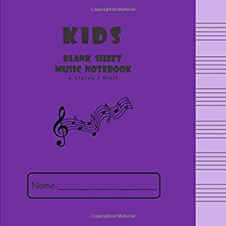 Kids Blank Sheet Music Notebook: 100 Page Wide Staff Music Manuscript Paper   6 staves per page   Piano Music Composition Book For Children, Boys and Girls - 8.5