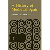 History of Medieval Spain: Memory and Power in the New Europe (Revised)