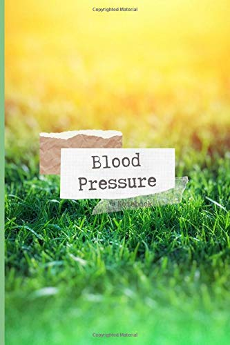 Blood Pressure Notebook: Grass Blood Pressure Journal | Blood Pressure Log Book for Women | Daily Tracking Guide | Monitor Blood Pressure | 2 Readings ... and Hypertension Log Booksa, Band 23)
