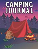 Camping Journal: Planner & Memory Keepsake With Trip Log, Checklists, Campground Info & Critique, Journal Prompts & Photo Pages | Perfect For Tent Campers & RV Travelers | Glamping Camping Journal