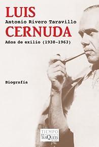 Luis Cernuda: Años de exilio par Antonio Rivero Taravillo