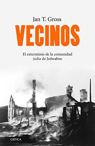 Vecinos: El exterminio de la comunidad judía de Jedwabne (Polonia) (Memoria Crítica)
