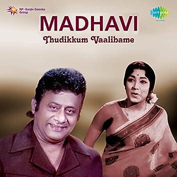 "Thudikkum Vaalibame (From ""Madhavi"") - Single"