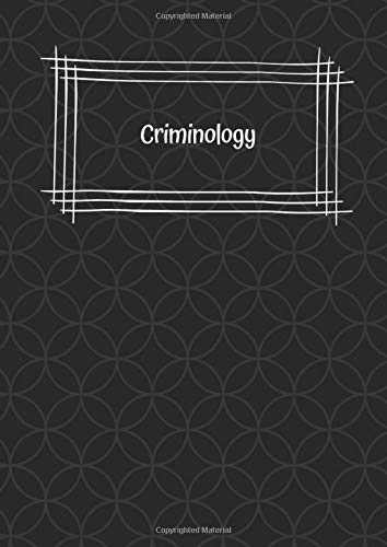 Criminology: 150 page 21x29.7cm Notebook Jotter for School, A Level, College and University Students