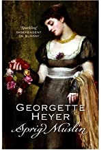 (Sprig Muslin) By Georgette Heyer (Author) Paperback on (Jun , 2005)