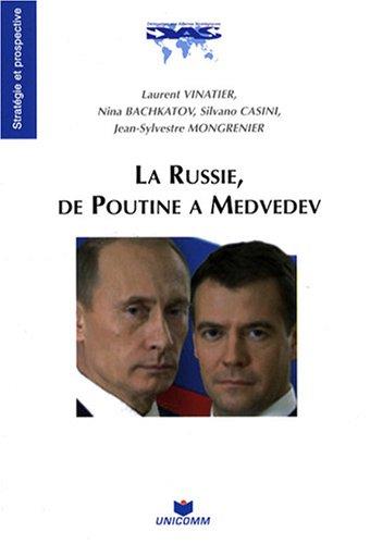 La Russie, de Poutine à Medvedev