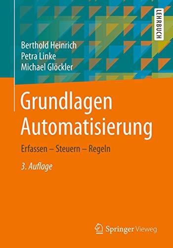 Grundlagen Automatisierung: Erfassen - Steuern - Regeln