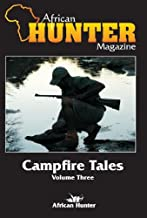 African Hunter Magazine Campfire Tales-Volume 3 of 20