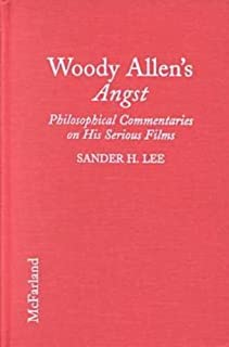 Woody Allen's Angst: Philosophical Commentaries on His Serious Films