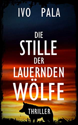 Die Stille der lauernden Wölfe - Thriller (Die Jägerin 2)