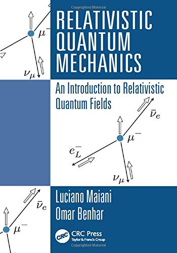 Relativistic Quantum Mechanics: An Introduction to Relativistic Quantum Fields
