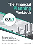 The Financial Planning Workbook: A Comprehensive Guide to Building a Successful Financial Plan (2021 Edition)