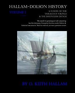 Hallam-Dolson History Volume I (Black & White): A Fusion Of The Voracious Vikings & The Dauntless Dutch: 1