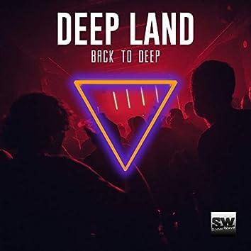 Deep Land (Back To Deep)