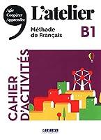 L'atelier: Cahier d'activites B1 + CD mp3