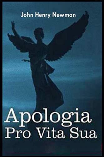 Apologia Pro Vita Sua: (Annotated Edition)