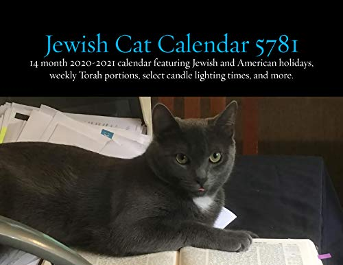Jewish Cats Calendar 5781: 14 Month 2020-2021 Calendar Featuring Jewish and American Holidays, Weekly Torah Portions, Select Candle Lighting Times, and More