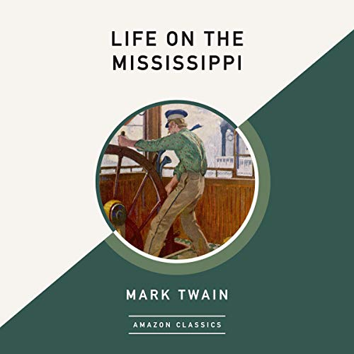 Life on the Mississippi (AmazonClassics Edition) audiobook cover art