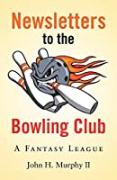 Newsletters to the Bowling Club: A Fantasy League