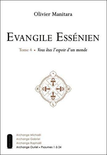 Evangile Essénien - T4 - Vous êtes l'espoir d'un monde