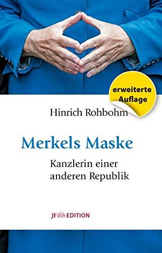 Merkels Maske: Kanzlerin einer anderen Republik (JF Edition)