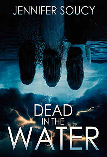 Dead in the Water by [Jennifer Soucy]