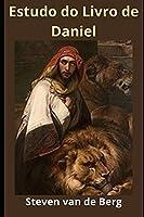 Estudo do Livro de Daniel: O Profeta do Juízo de Deus