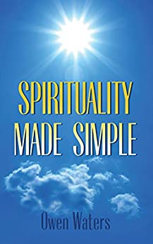Spirituality Made Simple by [Owen Waters]