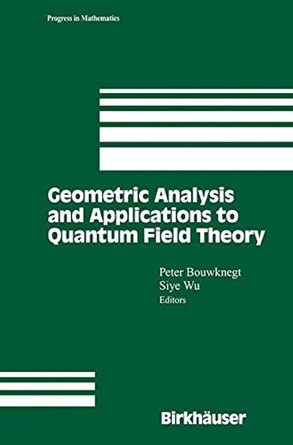 拒否ドロップ絶望Geometric Analysis and Applications to Quantum Field Theory (Progress in Mathematics)