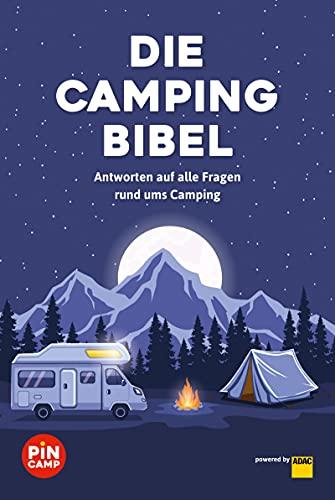 Die Campingbibel: Antworten auf alle Fragen rund ums Camping (German Edition)