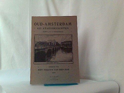 Oud-Amsterdam. 100 Stadsgezichten. Uitgave van het Nieuws van den Dag