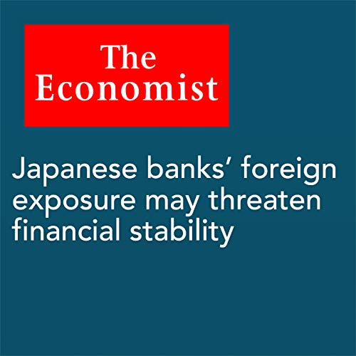 『Japanese banks' foreign exposure may threaten financial stability』のカバーアート
