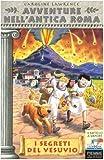 I segreti del Vesuvio. Avventure nell'antica Roma (Vol. 2)