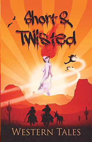 Short and Twisted Western Tales (English Edition)