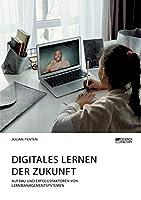 Digitales Lernen der Zukunft. Aufbau und Erfolgsfaktoren von Lernmanagementsystemen